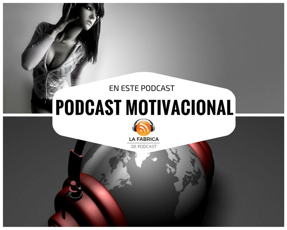 podcat motivacional fabrica de podcast