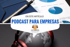 Podcast para empresas.