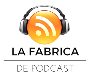 La Fabrica de Podcast.