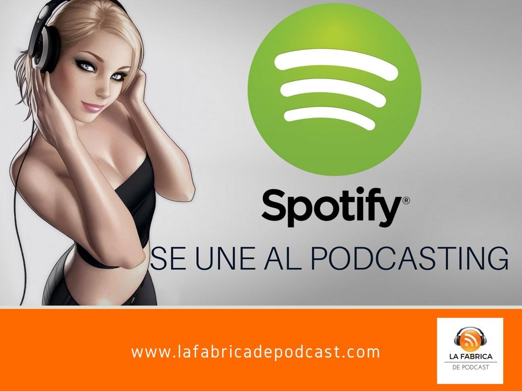Spotify se une a la estrategia del podcast