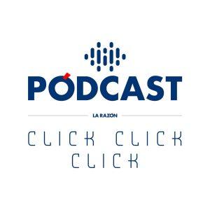 click click click es el podcast de tecnología de la razón